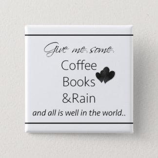 Bóton Quadrado 5.08cm Dê-me alguns café, livros e chuva