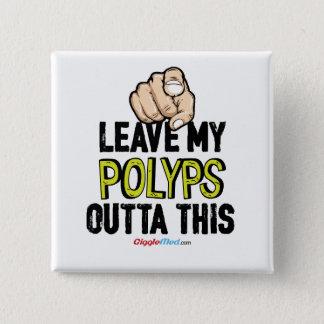 Bóton Quadrado 5.08cm Deixe a meus Polyps Outta isto