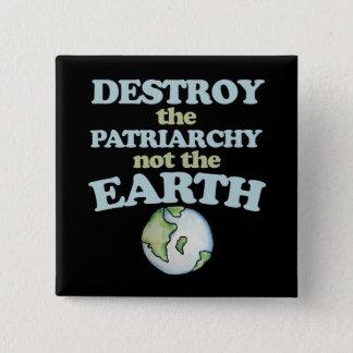 Bóton Quadrado 5.08cm Destrua o patriarcado não a terra