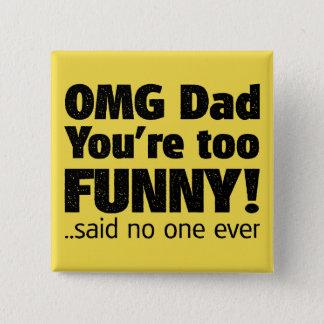 Bóton Quadrado 5.08cm Dia dos pais - sarcasmo de OMG