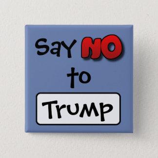 Bóton Quadrado 5.08cm Diga não ao trunfo, anti botão de Donald Trump