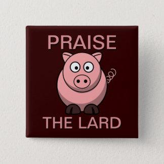 Bóton Quadrado 5.08cm Elogio engraçado do porco do bacon | da carne de