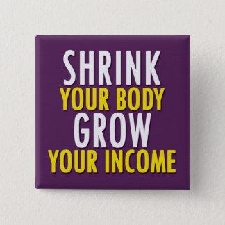 Bóton Quadrado 5.08cm Encolha seu corpo, cresça seu botão da renda