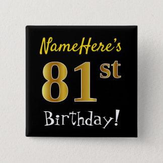 Bóton Quadrado 5.08cm Enegreça, aniversário do ouro do falso 81st, com
