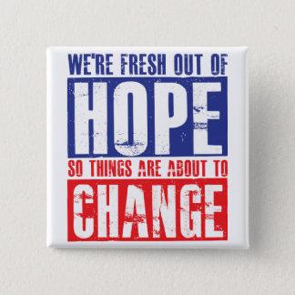 Bóton Quadrado 5.08cm Esperança e mudança