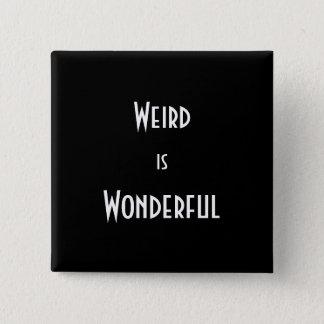 """Bóton Quadrado 5.08cm """"Estranho é"""" o botão maravilhoso"""
