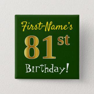 Bóton Quadrado 5.08cm Esverdeie, aniversário do ouro do falso 81st, com