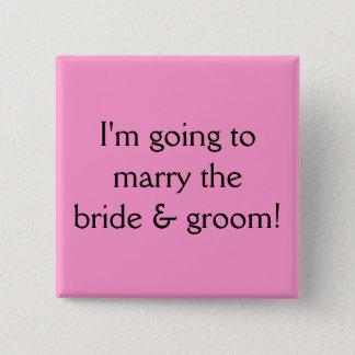 Bóton Quadrado 5.08cm Eu estou indo casar a noiva & o noivo!