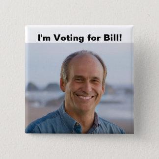 Bóton Quadrado 5.08cm Eu estou votando o botão de Bill