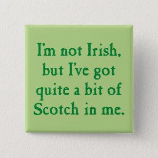 Bóton Quadrado 5.08cm Eu não sou - chalaça engraçada do uísque escocês -