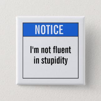 Bóton Quadrado 5.08cm Eu não sou fluente na estupidez