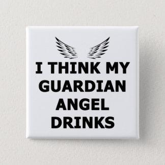 Bóton Quadrado 5.08cm Eu penso minhas bebidas do anjo-da-guarda