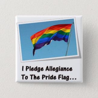 Bóton Quadrado 5.08cm Eu prometo a fidelidade à bandeira do orgulho…