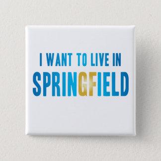 Bóton Quadrado 5.08cm Eu quero viver no Pin de Springfield