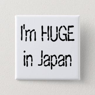 Bóton Quadrado 5.08cm Eu sou ENORME em Japão