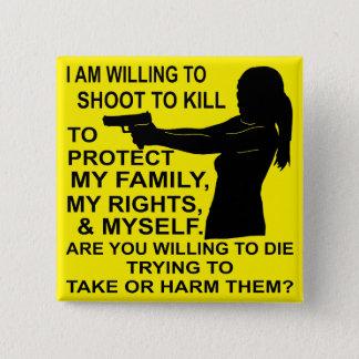 Bóton Quadrado 5.08cm Eu sou tiro disposto para proteger minha família &
