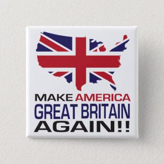 Bóton Quadrado 5.08cm Faça América Grâ Bretanha outra vez!