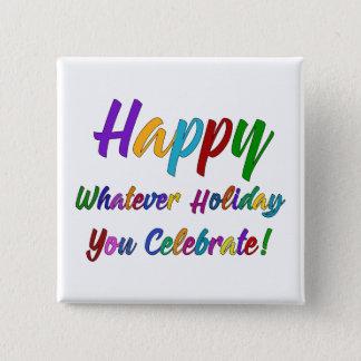 Bóton Quadrado 5.08cm Feliz colorido o que feriado você comemora!