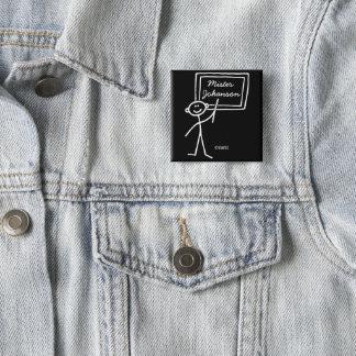 Bóton Quadrado 5.08cm Figura masculina nome de etiqueta da vara do giz