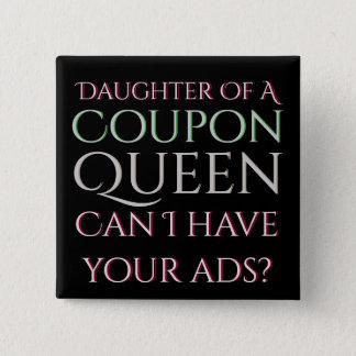 Bóton Quadrado 5.08cm Filha de anúncios da necessidade da rainha do