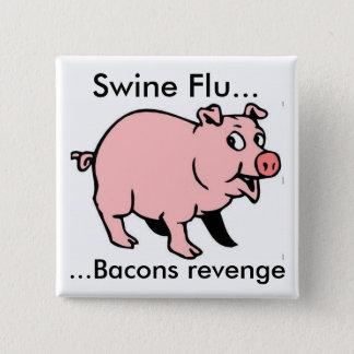Bóton Quadrado 5.08cm Gripe dos suínos…,… vingança dos bacon