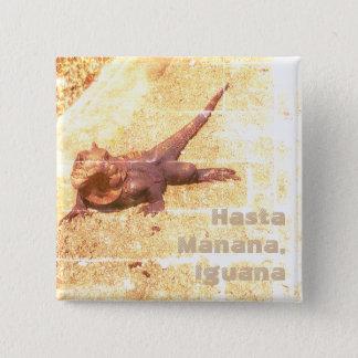 Bóton Quadrado 5.08cm Hasta Manana, iguana