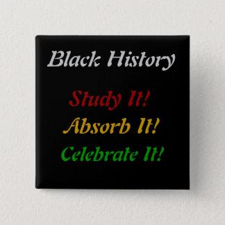 """Bóton Quadrado 5.08cm """"História preta - o estudo, absorve, comemora """""""