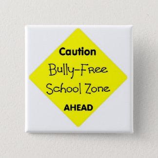 Bóton Quadrado 5.08cm Intimidação - zona da escola livre