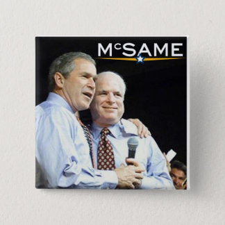 Bóton Quadrado 5.08cm John McCain = George W. Bush