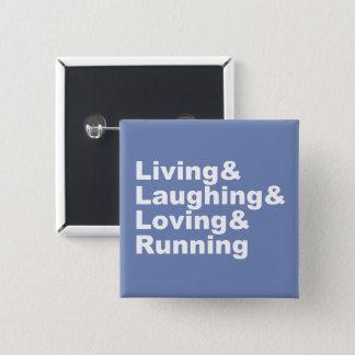 Bóton Quadrado 5.08cm Living&Laughing&Loving&RUNNING (branco)