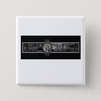 "Bóton Quadrado 5.08cm Lorelei Blondel ""Pin da madrinha espectral"""
