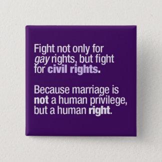 Bóton Quadrado 5.08cm Luta para direitos dos homossexuais