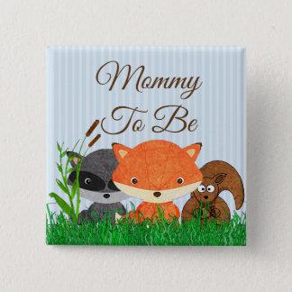 Bóton Quadrado 5.08cm Mamães a ser Pin dos animais da floresta da