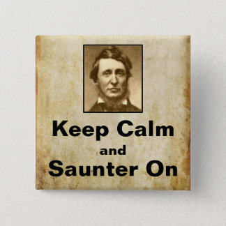 Bóton Quadrado 5.08cm Mantenha a calma e o Saunter no botão de Thoreau