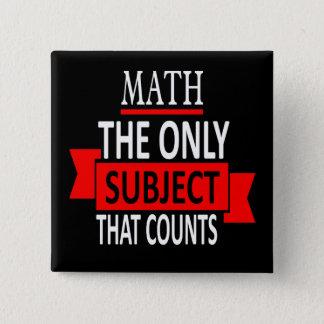 Bóton Quadrado 5.08cm Matemática. O único assunto que conta. Piada da