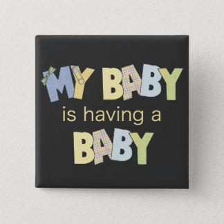 Bóton Quadrado 5.08cm Meu bebê está tendo um bebê