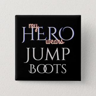 Bóton Quadrado 5.08cm Meu herói veste botas do salto das forças
