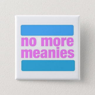 Bóton Quadrado 5.08cm Não mais Meanies - botão (trans*)