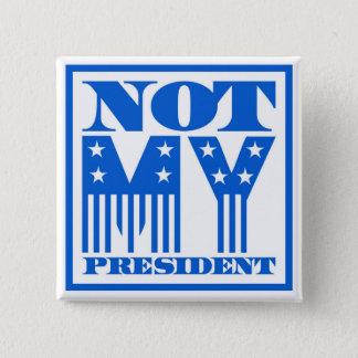 Bóton Quadrado 5.08cm Não meu presidente bandeira dos Estados Unidos