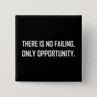 Bóton Quadrado 5.08cm Nenhuma divisa da oportunidade do Failing somente