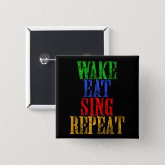 Bóton Quadrado 5.08cm O acordar come canta a repetição