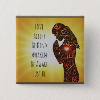 Bóton Quadrado 5.08cm O amor, aceita, desperta, apenas seja, botão da