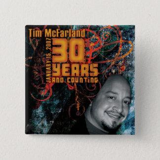 """Bóton Quadrado 5.08cm """""""" O botão para partido de surpresa de Tim o 30o"""