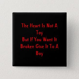 Bóton Quadrado 5.08cm O coração não é um ToyBut se você o quer quebrado…