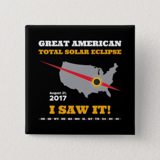 Bóton Quadrado 5.08cm O eclipse solar total - 2017 - eu vi-o!