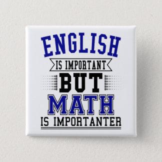 Bóton Quadrado 5.08cm O inglês é importante mas a matemática é chalaça
