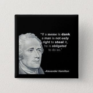 Bóton Quadrado 5.08cm O Meme húmido de Alexander Hamilton - botão