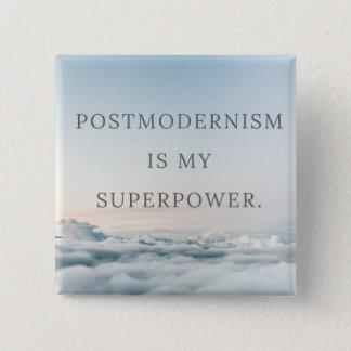 Bóton Quadrado 5.08cm O Postmodernism é meu botão do quadrado do poder