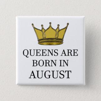 Bóton Quadrado 5.08cm O Queens é nascido em agosto