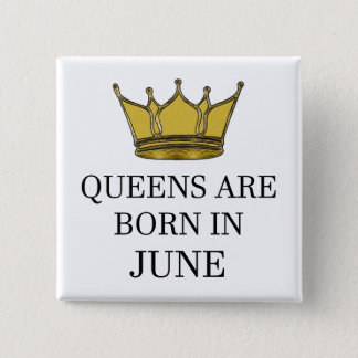 Bóton Quadrado 5.08cm O Queens é nascido em junho